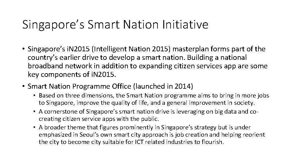 Singapore's Smart Nation Initiative • Singapore's i. N 2015 (Intelligent Nation 2015) masterplan forms