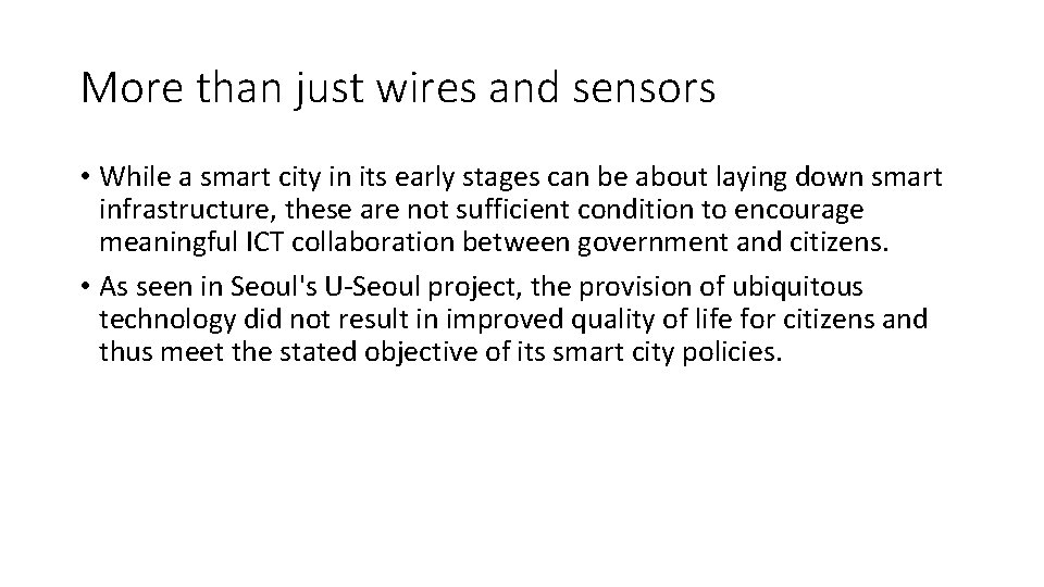 More than just wires and sensors • While a smart city in its early