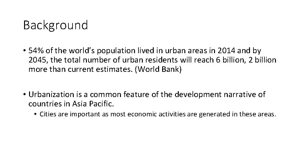 Background • 54% of the world's population lived in urban areas in 2014 and