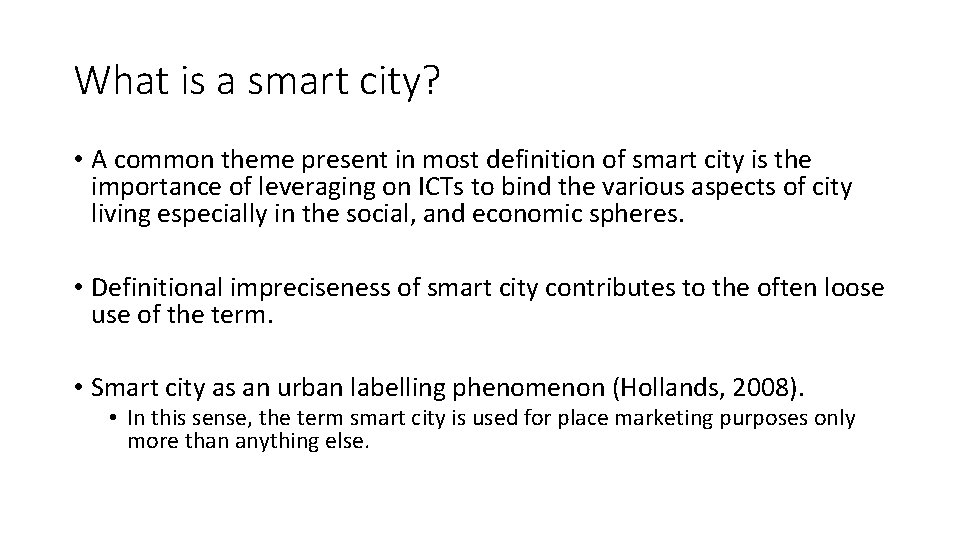 What is a smart city? • A common theme present in most definition of