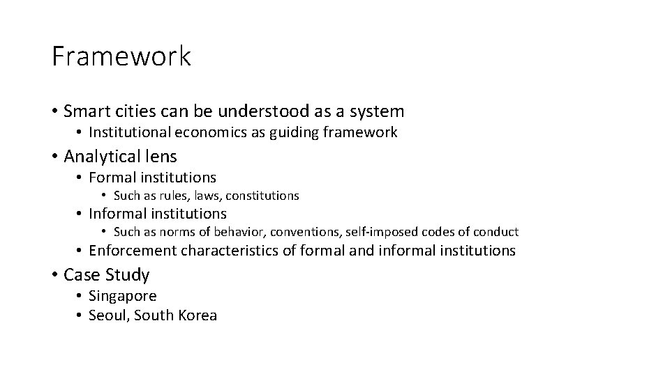 Framework • Smart cities can be understood as a system • Institutional economics as