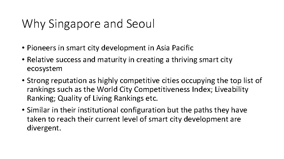 Why Singapore and Seoul • Pioneers in smart city development in Asia Pacific •