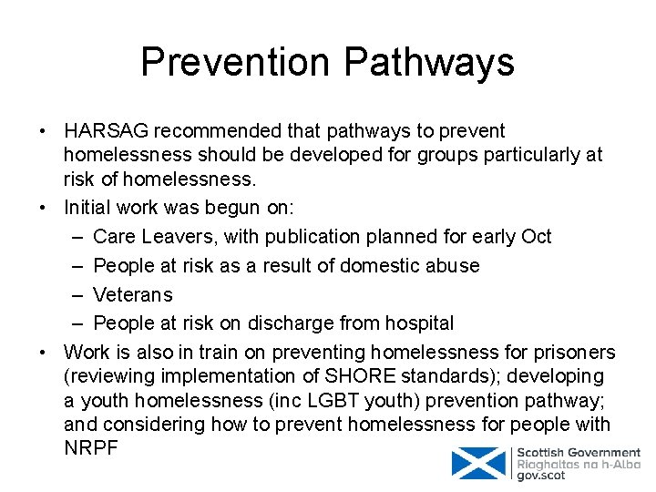 Prevention Pathways • HARSAG recommended that pathways to prevent homelessness should be developed for