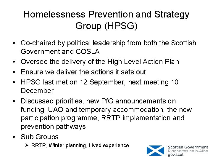 Homelessness Prevention and Strategy Group (HPSG) • Co-chaired by political leadership from both the