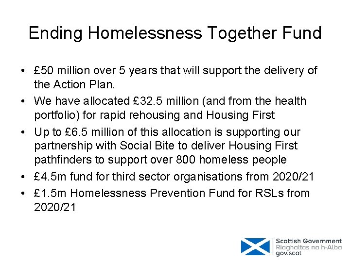 Ending Homelessness Together Fund • £ 50 million over 5 years that will support