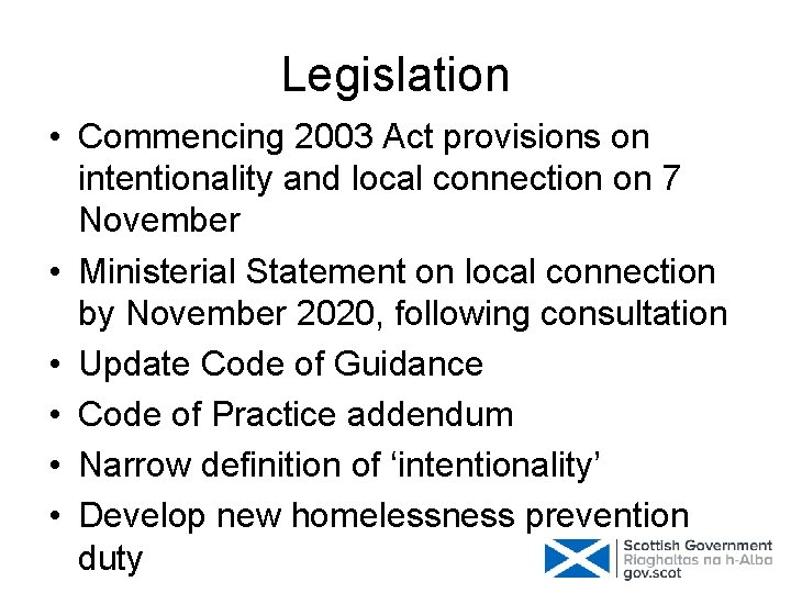 Legislation • Commencing 2003 Act provisions on intentionality and local connection on 7 November