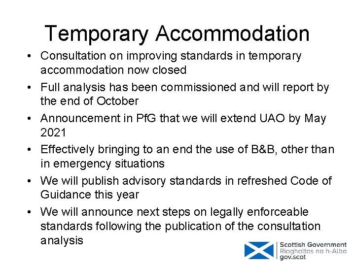 Temporary Accommodation • Consultation on improving standards in temporary accommodation now closed • Full