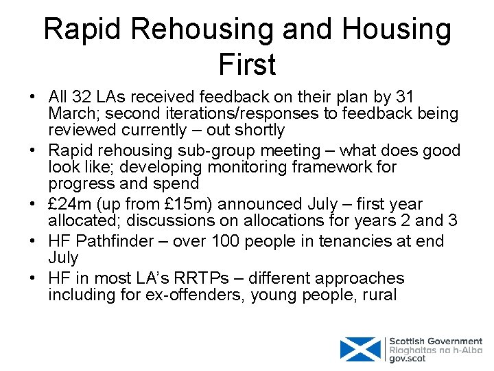 Rapid Rehousing and Housing First • All 32 LAs received feedback on their plan