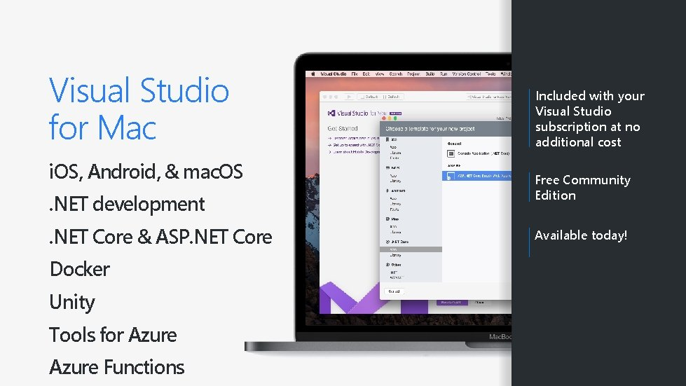Visual Studio for Mac i. OS, Android, & mac. OS. NET development. NET Core