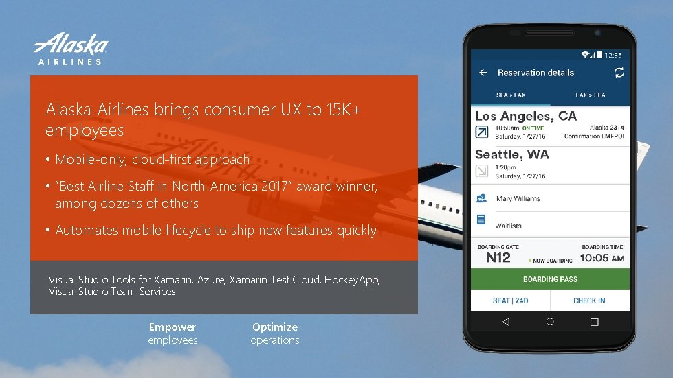 Alaska Airlines brings consumer UX to 15 K+ employees • Mobile-only, cloud-first approach •