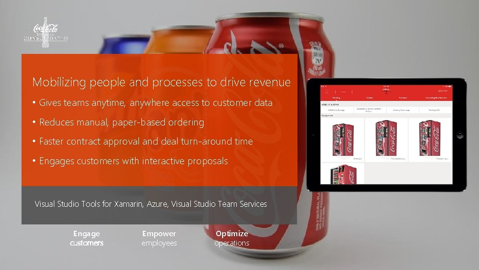 Mobilizing people and processes to drive revenue • Gives teams anytime, anywhere access to