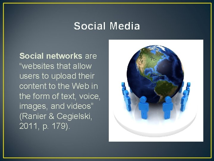 """Social Media Social networks are """"websites that allow users to upload their content to"""