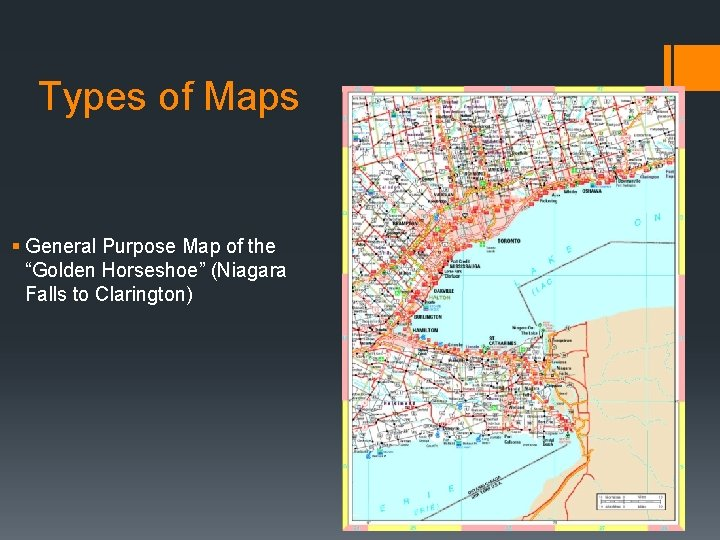 """Types of Maps § General Purpose Map of the """"Golden Horseshoe"""" (Niagara Falls to"""