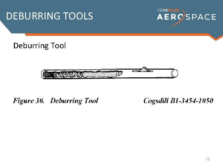 DEBURRING TOOLS Deburring Tool 12