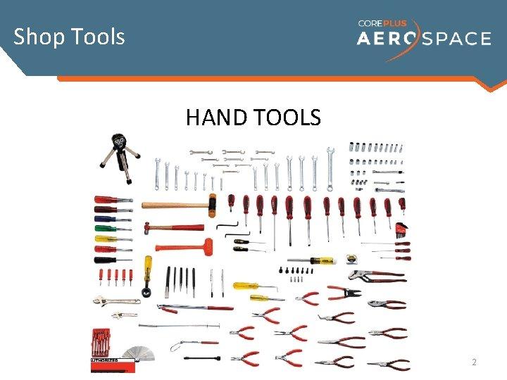 Shop Tools HAND TOOLS 2