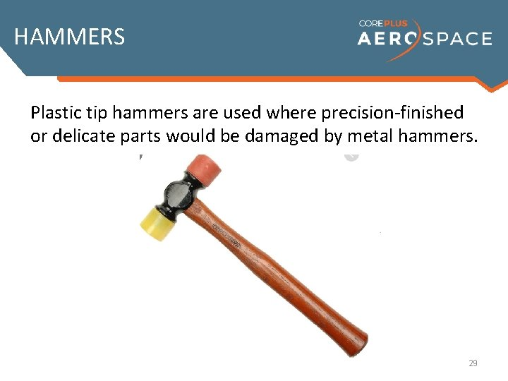 HAMMERS In most hammer uses, the thumb should be on the side Although the