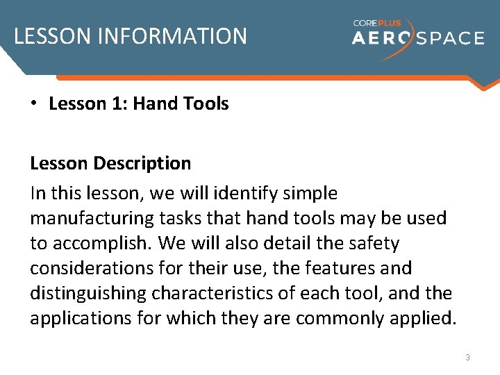 LESSON INFORMATION • Lesson 1: Hand Tools Lesson Description In this lesson, we will