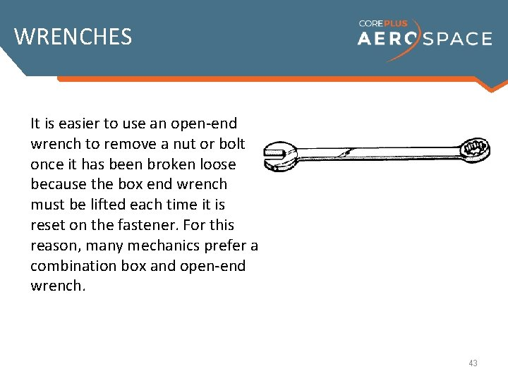 WRENCHES The box wrench completely It is easier to use an open-end An open-end