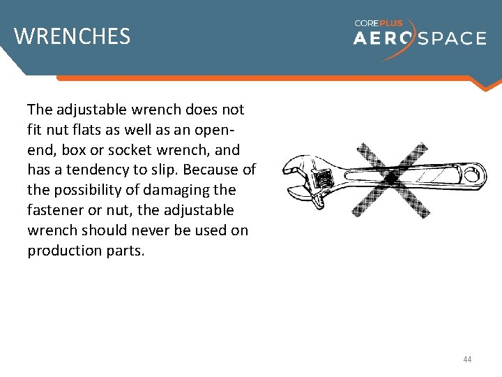 WRENCHES The adjustable (crescent) wrench The adjustable wrench does not is similar to the