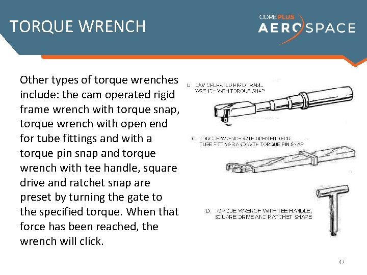 TORQUE WRENCH Other types of torque wrenches With the rigid frame wrench with include: