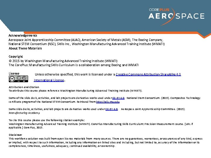 Acknowledgements Aerospace Joint Apprenticeship Committee (AJAC), American Society of Metals (ASM), The Boeing