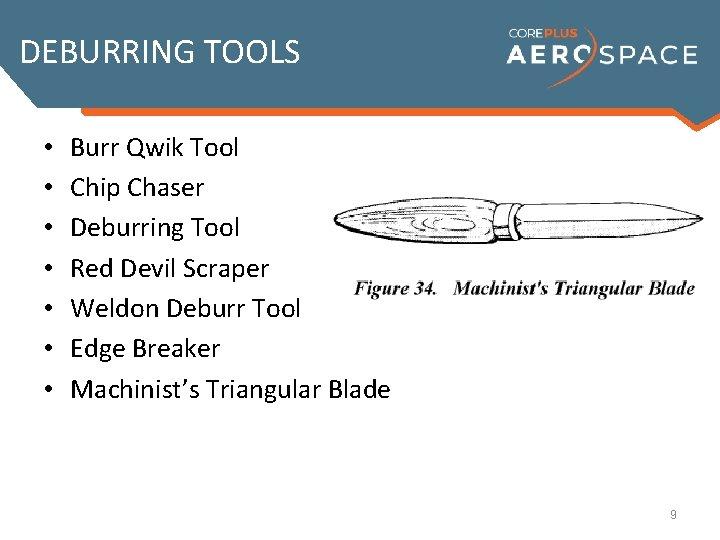 DEBURRING TOOLS • • Burr Qwik Tool Chip Chaser Deburring Tool Red Devil Scraper