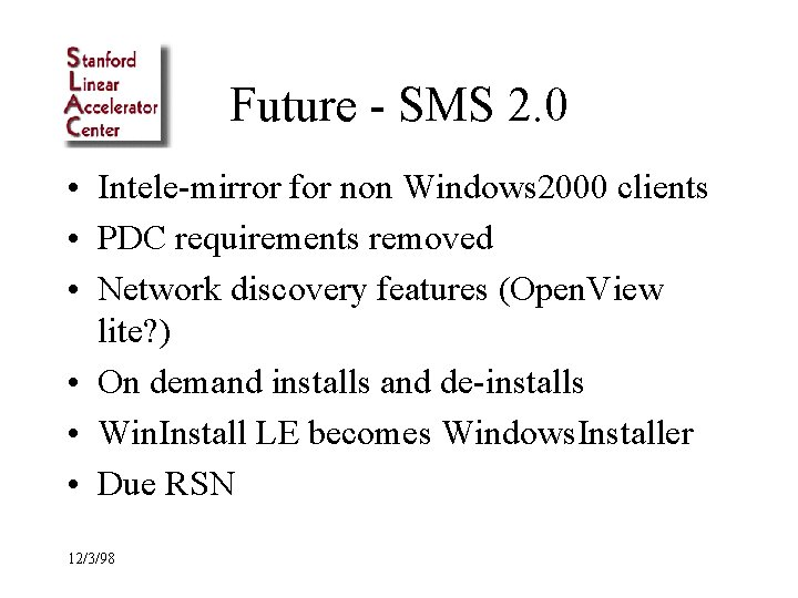 Future - SMS 2. 0 • Intele-mirror for non Windows 2000 clients • PDC