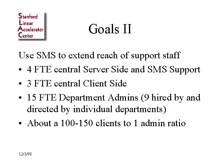 Goals II Use SMS to extend reach of support staff • 4 FTE central
