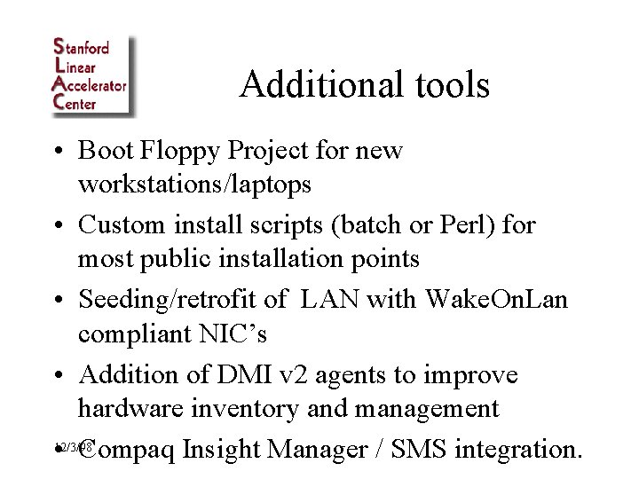 Additional tools • Boot Floppy Project for new workstations/laptops • Custom install scripts (batch