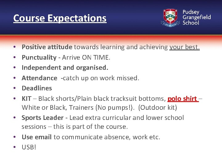 Course Expectations Positive attitude towards learning and achieving your best. Punctuality - Arrive ON