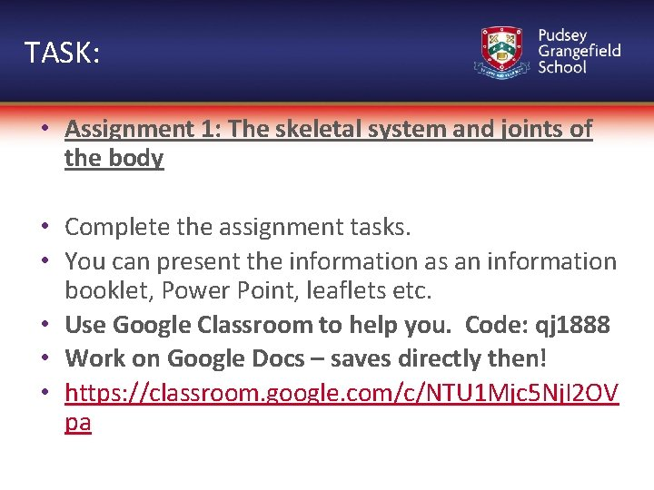 TASK: • Assignment 1: The skeletal system and joints of the body • Complete
