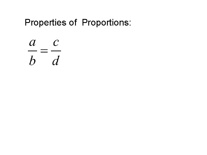 Properties of Proportions:
