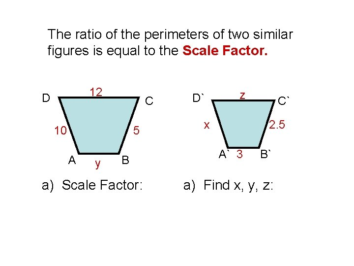 The ratio of the perimeters of two similar figures is equal to the Scale