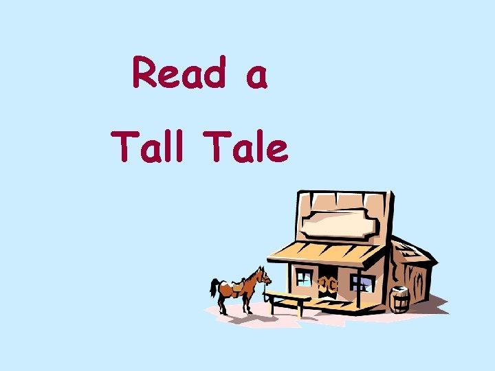 Read a Tall Tale