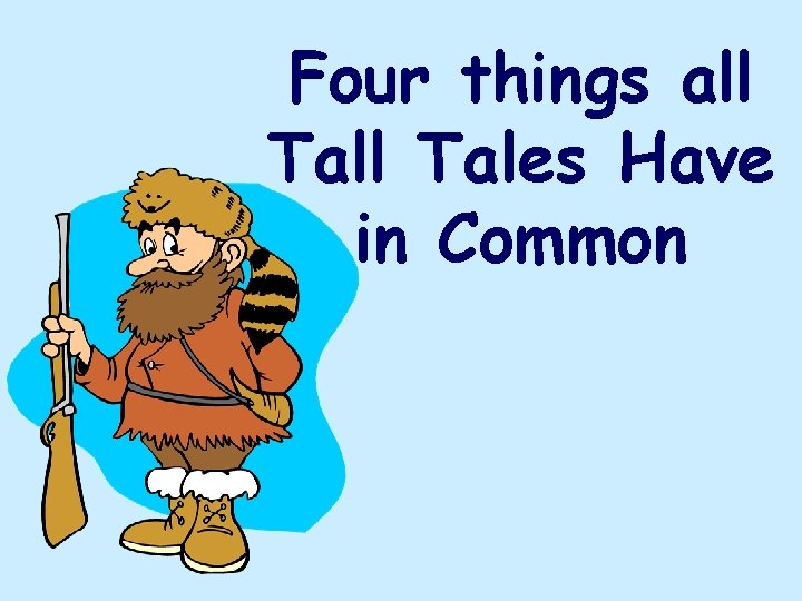Four things all Tales Have in Common