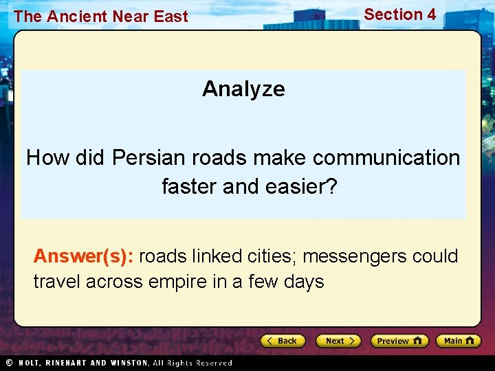 Section 4 The Ancient Near East Analyze How did Persian roads make communication faster
