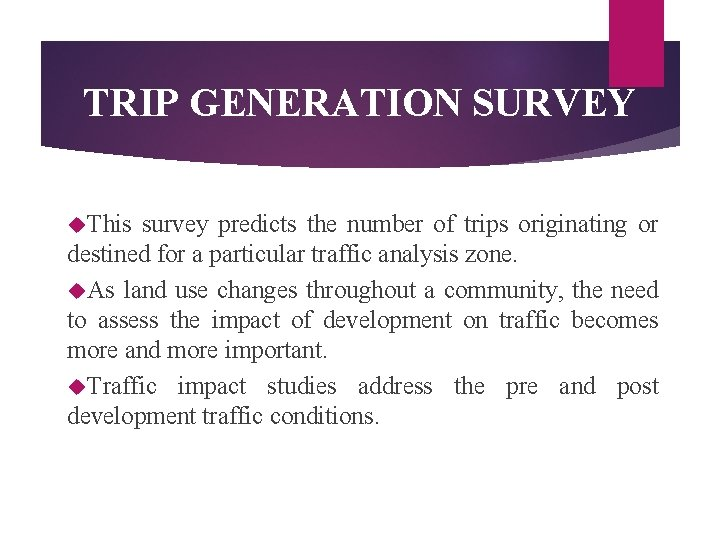 TRIP GENERATION SURVEY This survey predicts the number of trips originating or destined for