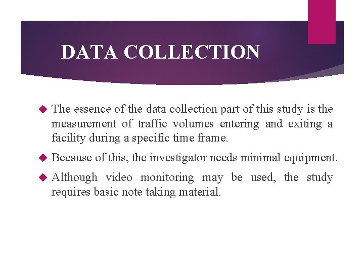 DATA COLLECTION The essence of the data collection part of this study is the