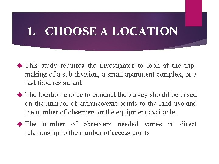 1. CHOOSE A LOCATION This study requires the investigator to look at the tripmaking