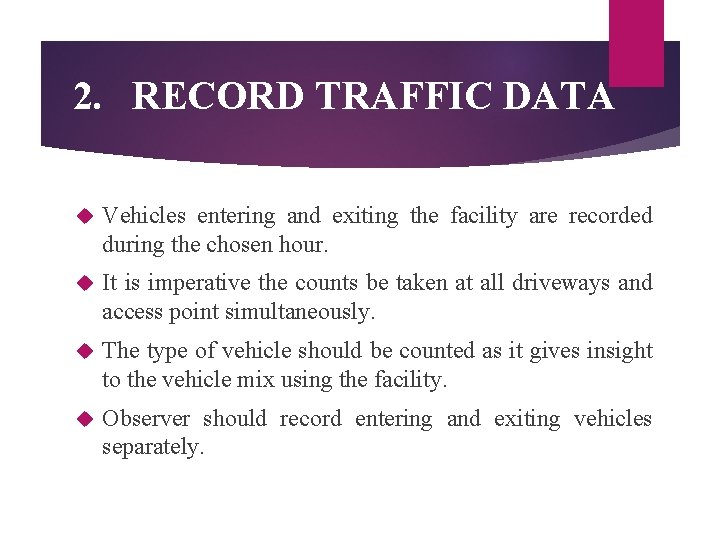 2. RECORD TRAFFIC DATA Vehicles entering and exiting the facility are recorded during the