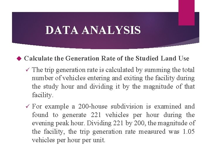 DATA ANALYSIS Calculate the Generation Rate of the Studied Land Use ü The trip