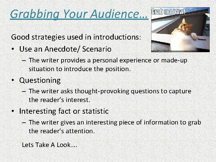 Grabbing Your Audience… Good strategies used in introductions: • Use an Anecdote/ Scenario –