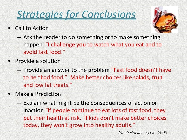 Strategies for Conclusions • Call to Action – Ask the reader to do something