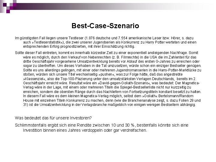 Best-Case-Szenario Im günstigsten Fall liegen unsere Testleser (1. 876 deutsche und 7. 554 amerikanische
