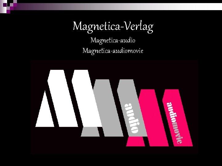 Magnetica-Verlag Magnetica-audiomovie