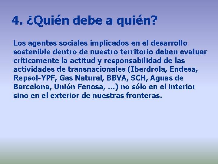 4. ¿Quién debe a quién? Los agentes sociales implicados en el desarrollo sostenible dentro
