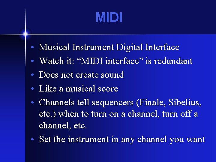 "MIDI • • • Musical Instrument Digital Interface Watch it: ""MIDI interface"" is redundant"