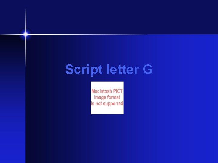 Script letter G