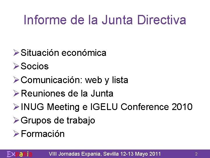 Informe de la Junta Directiva Ø Situación económica Ø Socios Ø Comunicación: web y