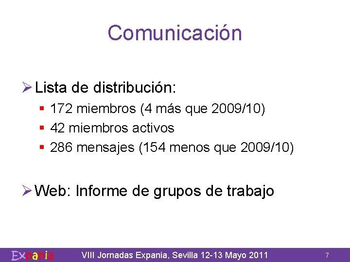 Comunicación Ø Lista de distribución: § 172 miembros (4 más que 2009/10) § 42